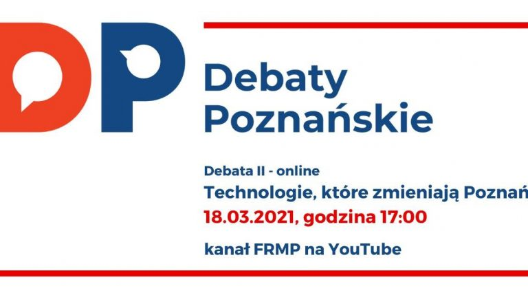 "Poznan Debate II: ""Technologies that change the city"""