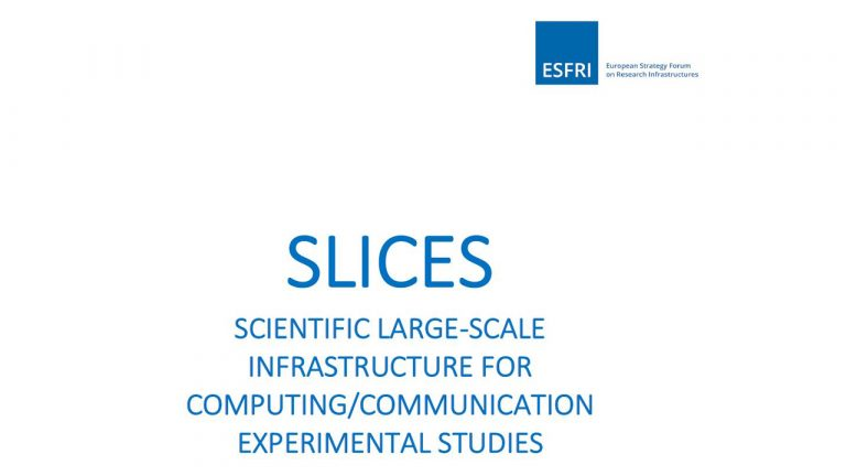 SLICES project approved on the ESFRI European Road Map